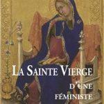 La Sainte Vierge d'une féministe